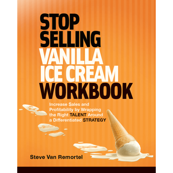 Stop Selling Vanilla Ice Cream Workbook
