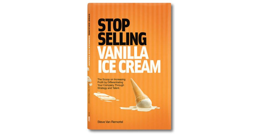 Stop Selling Vanilla Ice Cream Book Cover